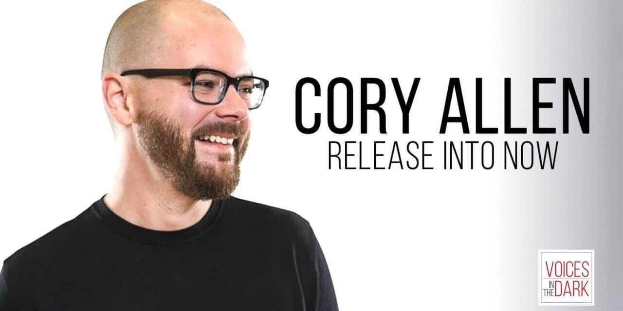 Release Into Now: Cory Allen Interview